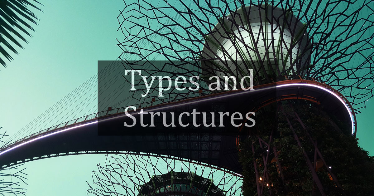 Types and Structures
